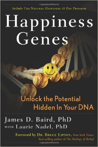Happiness Genes Unlock the Potential Hidden In Your DNA