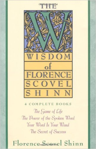 The Wisdom Of Florence Scovel Schinn
