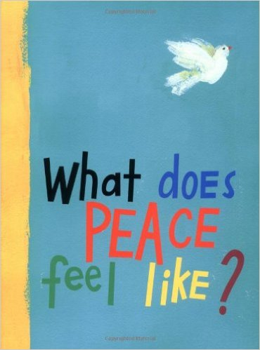 What Does Peace Feel Like? Children's Book